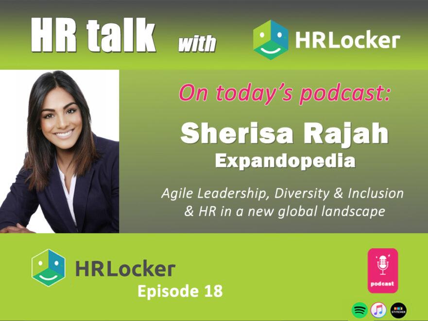 Agile Leadership, Diversity & Inclusion & HR in a new global landscape - Sherisa Rajah, Expandopedia